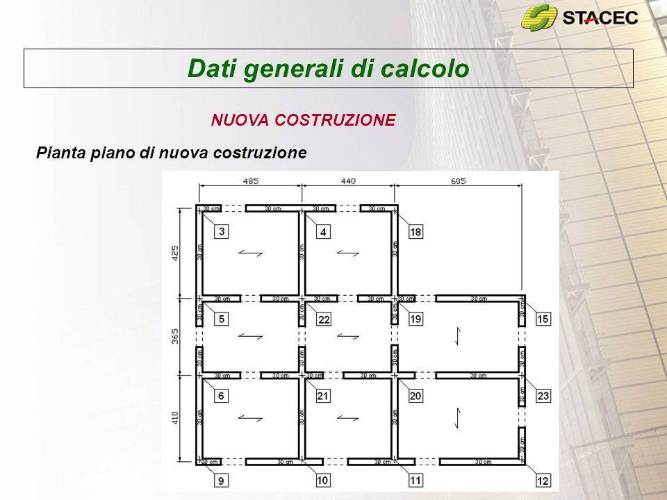 Dati generali di calcolo NUOVA COSTRUZIONE Pianta piano di nuova costruzione