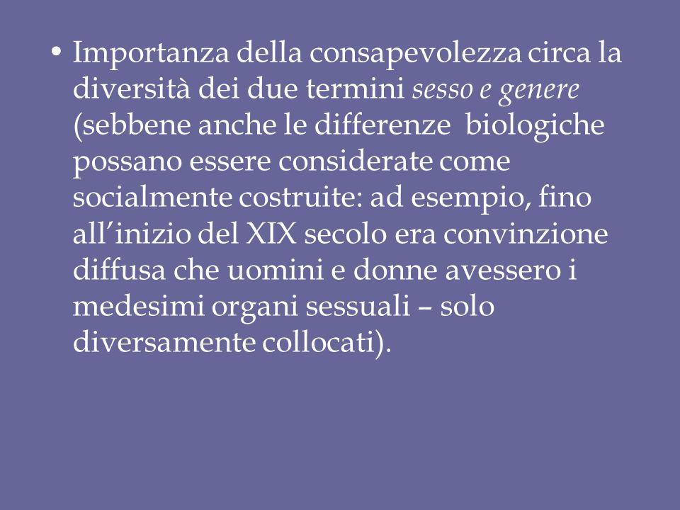 Importanza della consapevolezza circa la diversità dei due termini sesso e genere (sebbene anche le differenze biologiche possano essere considerate c