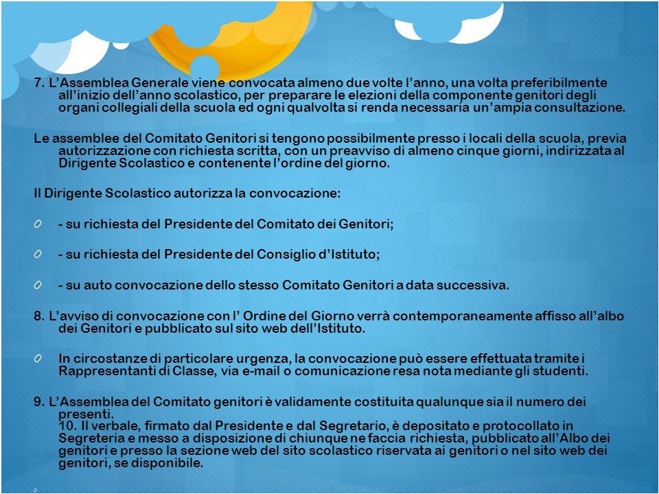 7. L'Assemblea Generale viene convocata almeno due volte l'anno, una volta preferibilmente all'inizio dell'anno scolastico, per preparare le elezioni