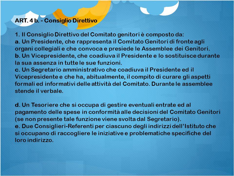 ART. 4 b. - Consiglio Direttivo 1. Il Consiglio Direttivo del Comitato genitori è composto da: a.