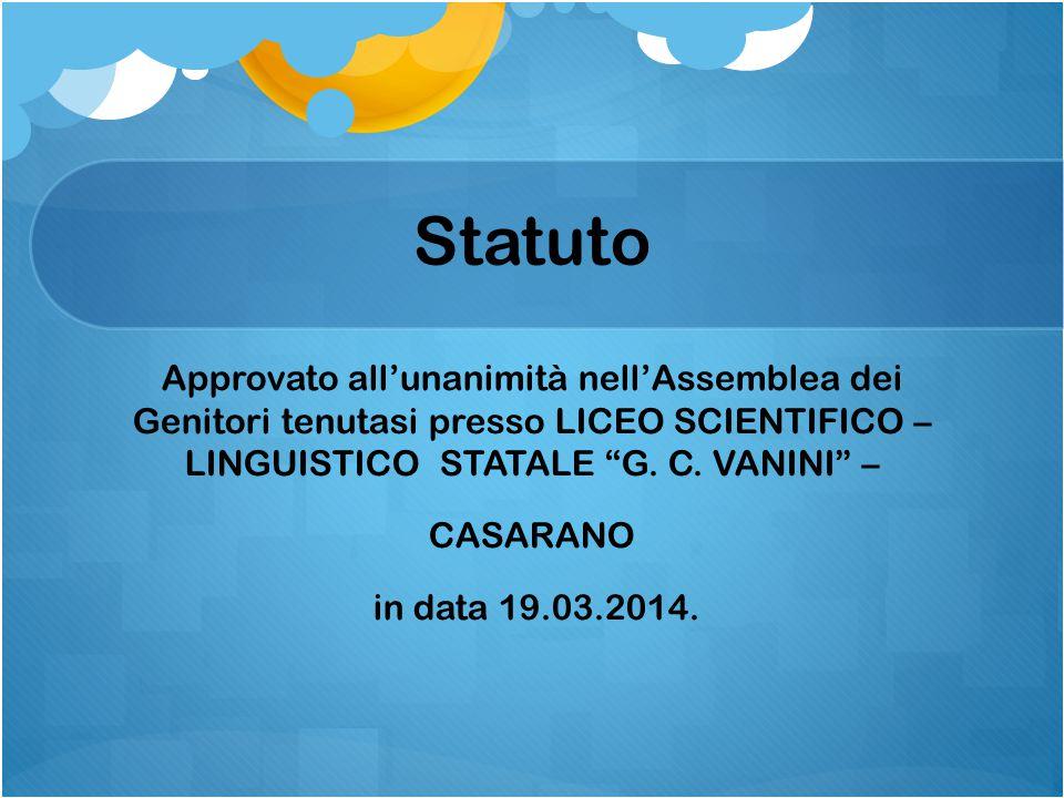 Statuto Approvato all'unanimità nell'Assemblea dei Genitori tenutasi presso LICEO SCIENTIFICO – LINGUISTICO STATALE G.