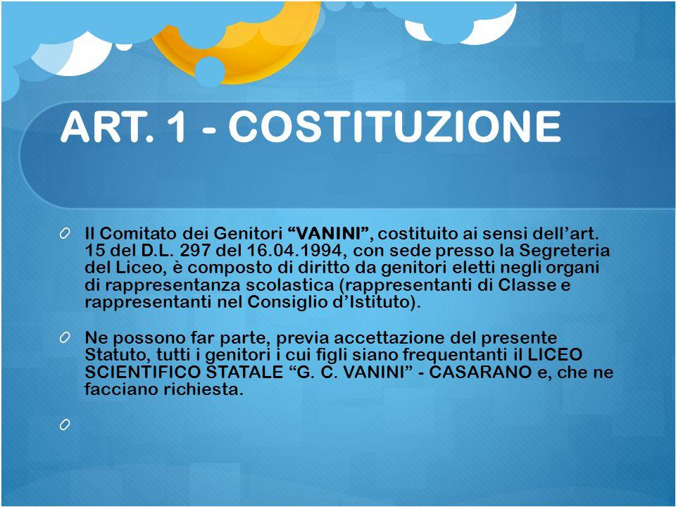 """ART. 1 - COSTITUZIONE Il Comitato dei Genitori """"VANINI"""", costituito ai sensi dell'art. 15 del D.L. 297 del 16.04.1994, con sede presso la Segreteria d"""