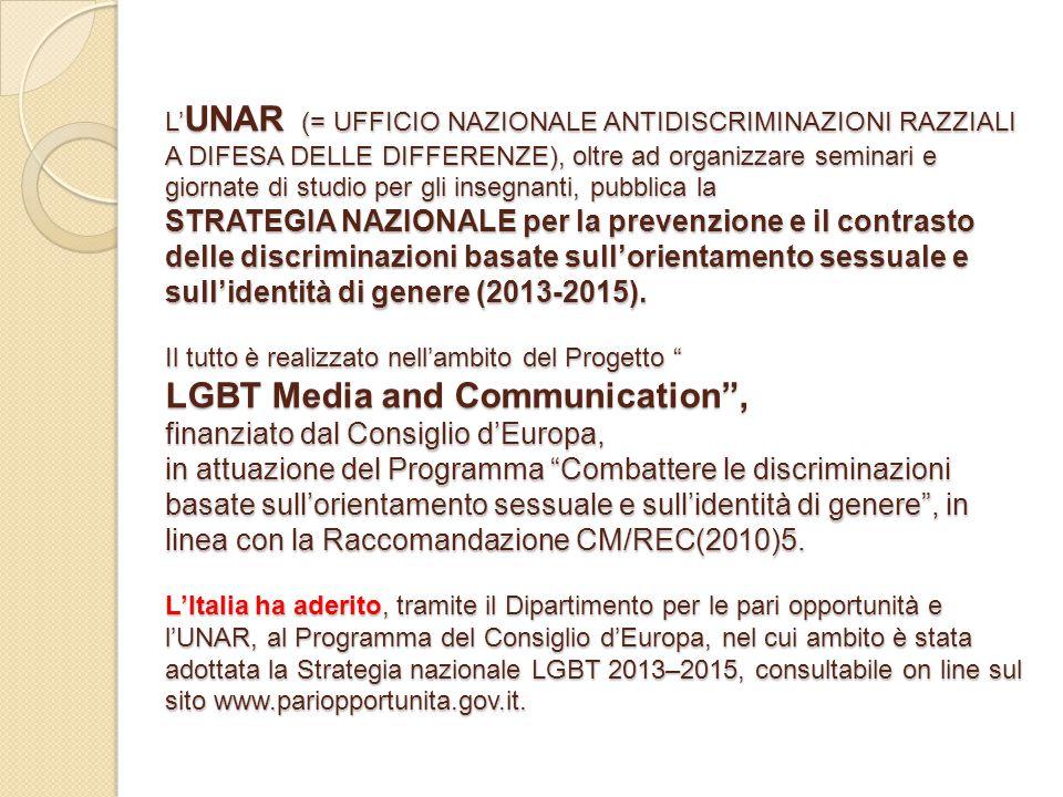 L' UNAR (= UFFICIO NAZIONALE ANTIDISCRIMINAZIONI RAZZIALI A DIFESA DELLE DIFFERENZE), oltre ad organizzare seminari e giornate di studio per gli inseg