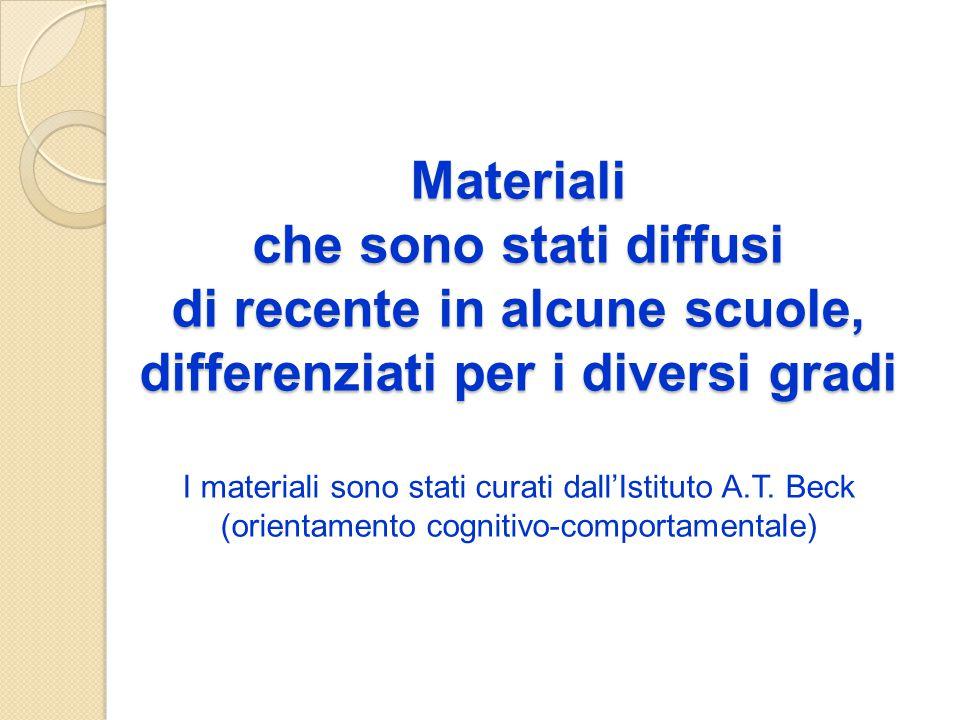 Materiali che sono stati diffusi di recente in alcune scuole, differenziati per i diversi gradi Materiali che sono stati diffusi di recente in alcune
