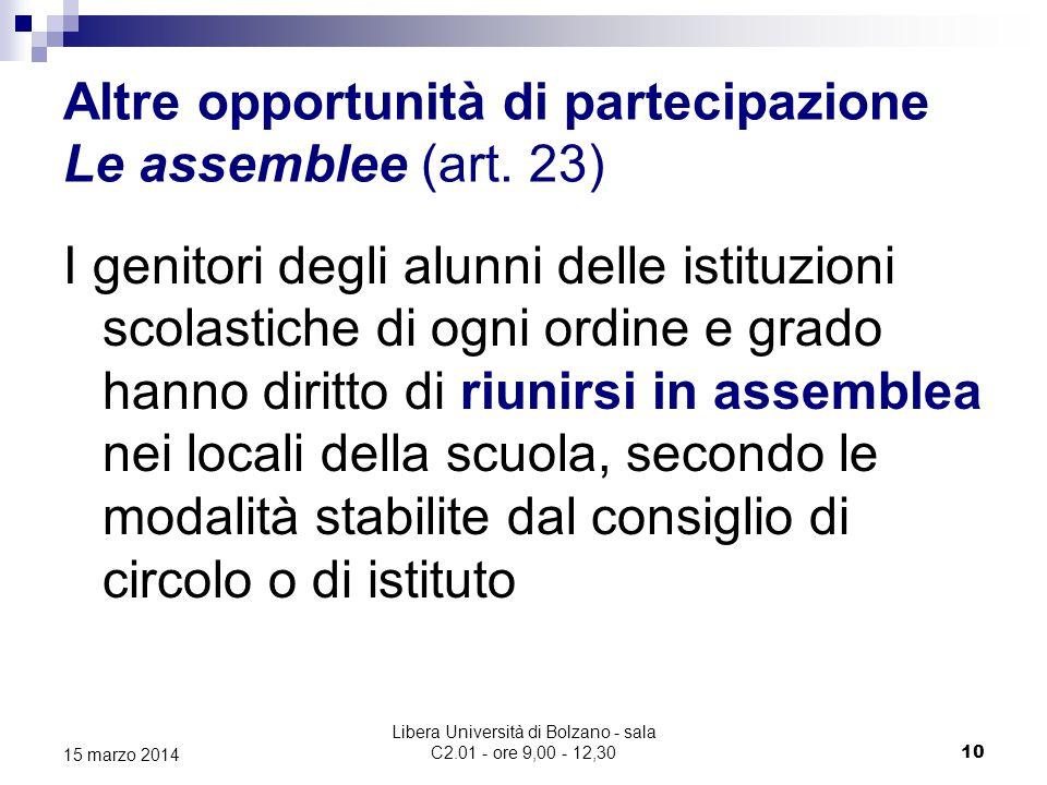 Libera Università di Bolzano - sala C2.01 - ore 9,00 - 12,30 11 15 marzo 2014 Consulte provinciali dei genitori (art.