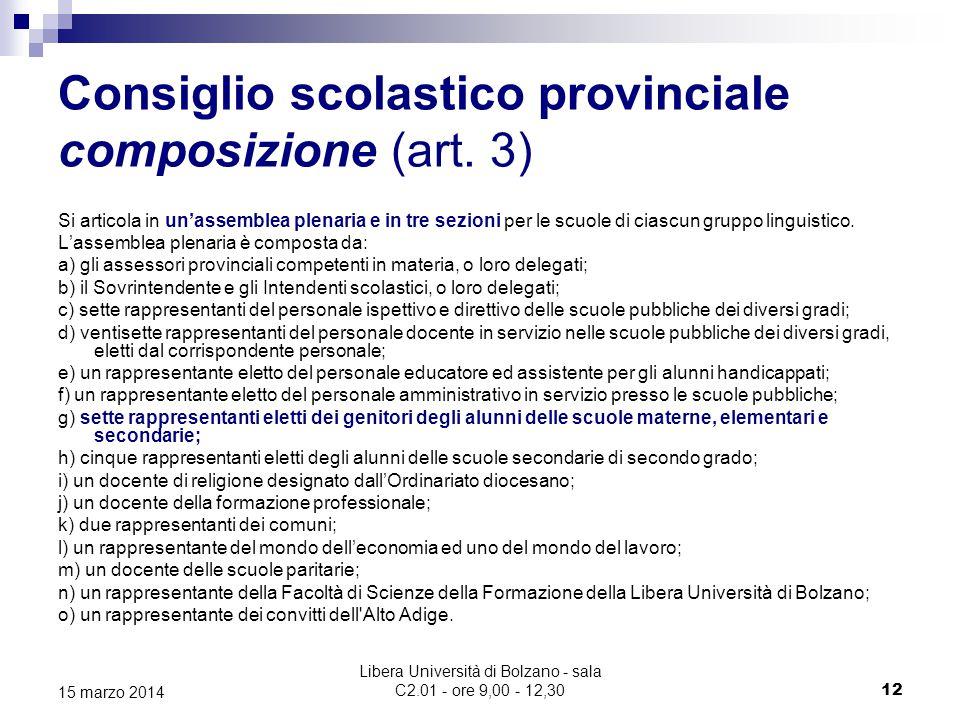 Libera Università di Bolzano - sala C2.01 - ore 9,00 - 12,30 12 15 marzo 2014 Consiglio scolastico provinciale composizione (art.