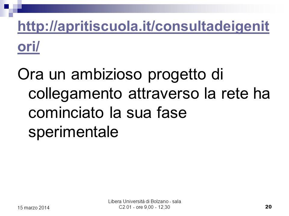 Libera Università di Bolzano - sala C2.01 - ore 9,00 - 12,30 20 15 marzo 2014 http://apritiscuola.it/consultadeigenit ori/ Ora un ambizioso progetto di collegamento attraverso la rete ha cominciato la sua fase sperimentale