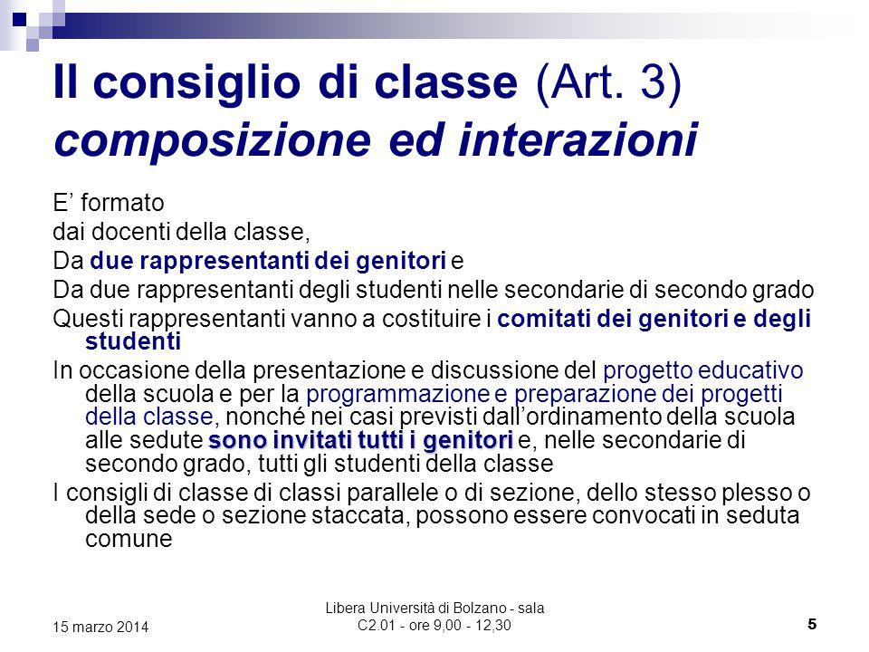Libera Università di Bolzano - sala C2.01 - ore 9,00 - 12,30 5 15 marzo 2014 Il consiglio di classe (Art.
