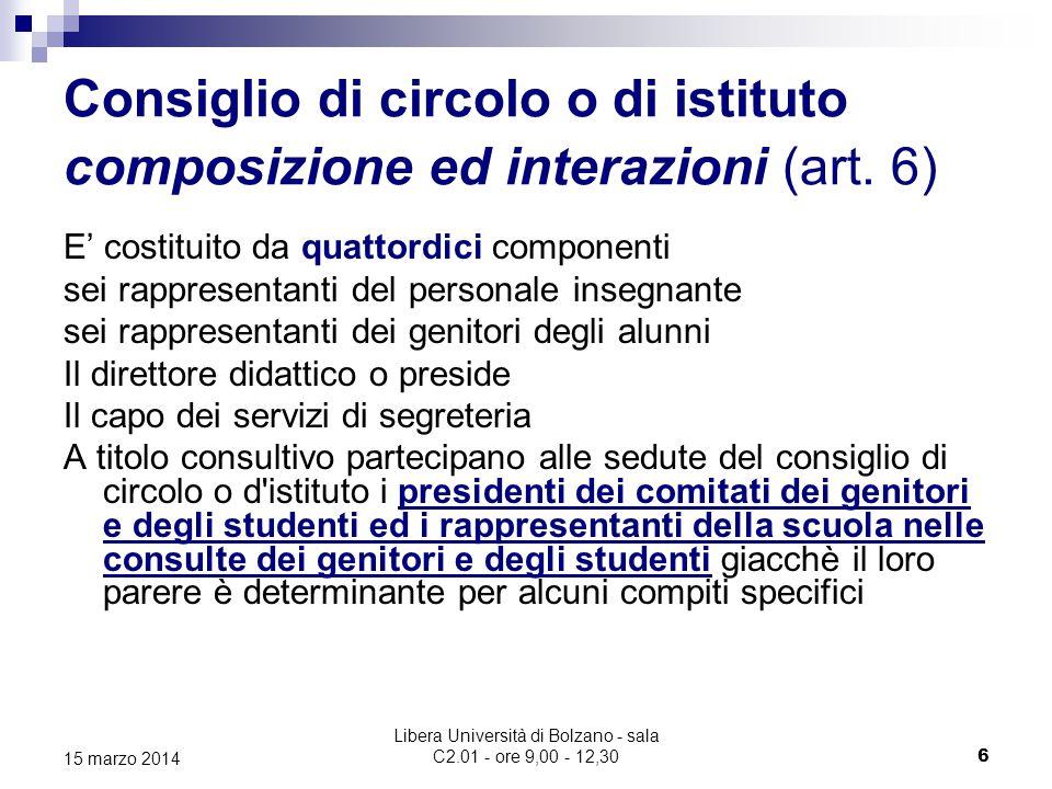 Libera Università di Bolzano - sala C2.01 - ore 9,00 - 12,30 6 15 marzo 2014 Consiglio di circolo o di istituto composizione ed interazioni (art.