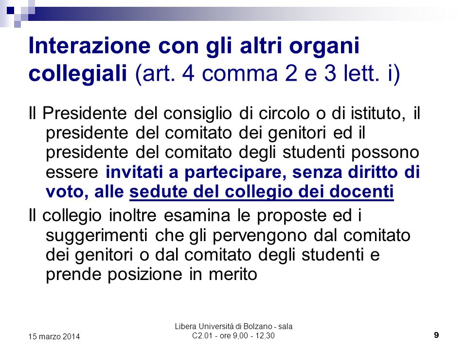 Libera Università di Bolzano - sala C2.01 - ore 9,00 - 12,30 9 15 marzo 2014 Interazione con gli altri organi collegiali (art.