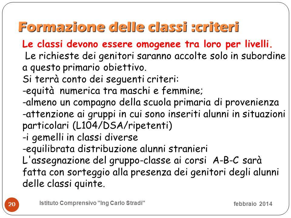 Formazione delle classi :criteri febbraio 2014 Istituto Comprensivo