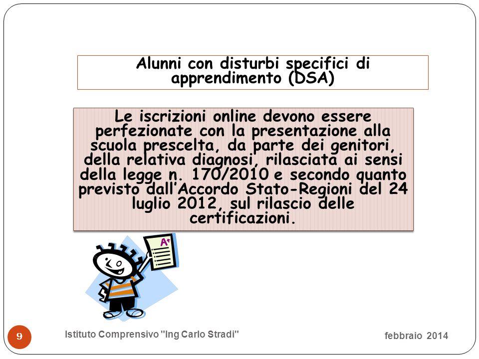 Formazione delle classi :criteri febbraio 2014 Istituto Comprensivo Ing Carlo Stradi 20 Le classi devono essere omogenee tra loro per livelli.