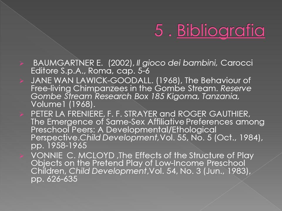  BAUMGARTNER E. (2002), Il gioco dei bambini, Carocci Editore S.p.A., Roma, cap.