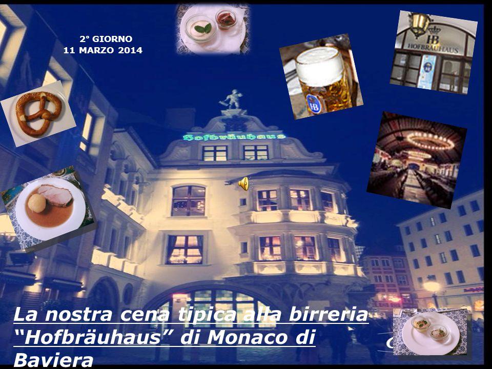 """2° GIORNO 11 MARZO 2014 La nostra cena tipica alla birreria """"Hofbräuhaus"""" di Monaco di Baviera"""