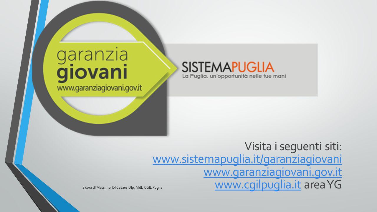 Visita i seguenti siti: www.sistemapuglia.it/garanziagiovani www.garanziagiovani.gov.it www.cgilpuglia.it area YG www.sistemapuglia.it/garanziagiovani