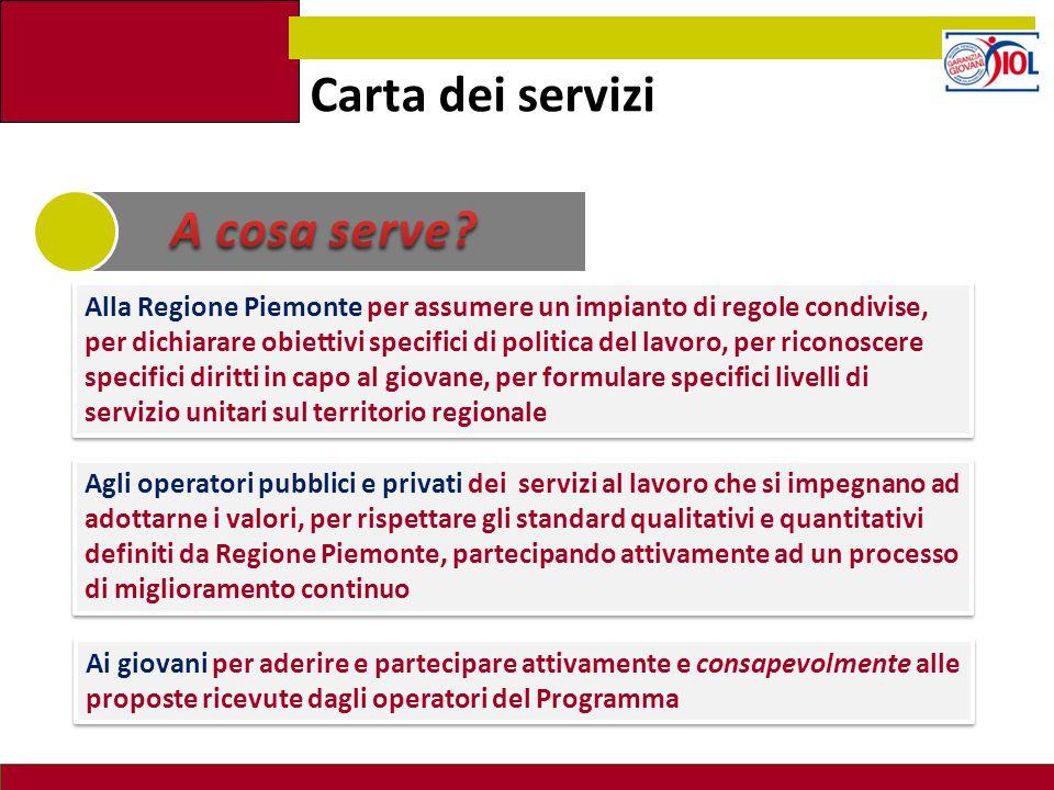 Carta dei servizi Alla Regione Piemonte per assumere un impianto di regole condivise, per dichiarare obiettivi specifici di politica del lavoro, per r