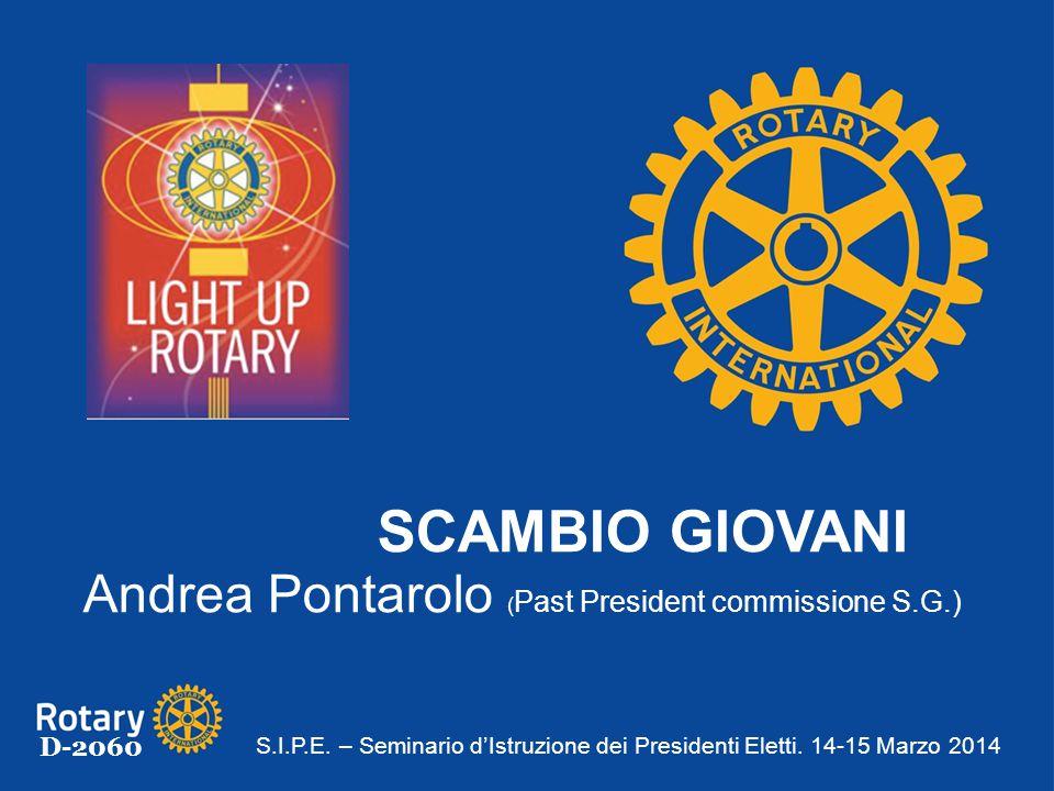 D-2060 SCAMBIO GIOVANI Andrea Pontarolo ( Past President commissione S.G.) S.I.P.E.