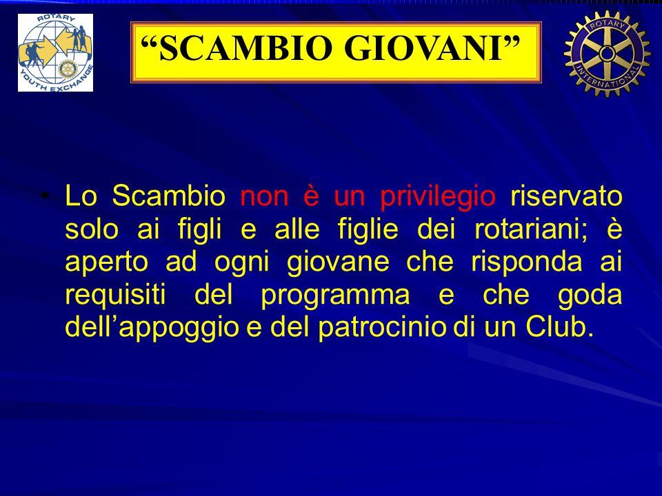 Lo Scambio non è un privilegio riservato solo ai figli e alle figlie dei rotariani; è aperto ad ogni giovane che risponda ai requisiti del programma e che goda dell'appoggio e del patrocinio di un Club.