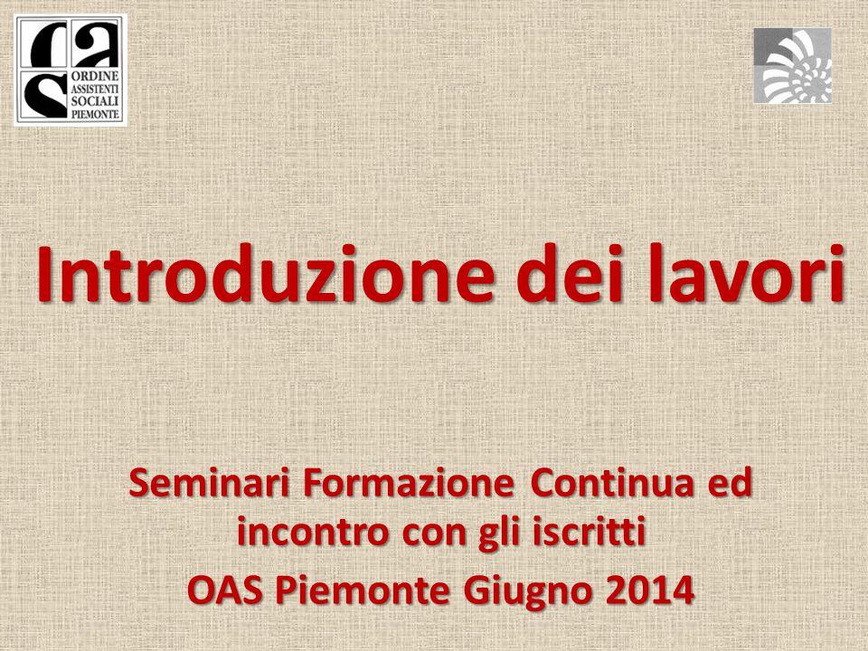 Introduzione dei lavori Seminari Formazione Continua ed incontro con gli iscritti OAS Piemonte Giugno 2014
