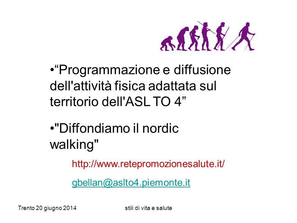 """Trento 20 giugno 2014stili di vita e salute http://www.retepromozionesalute.it/ gbellan@aslto4.piemonte.it """"Programmazione e diffusione dell'attività"""