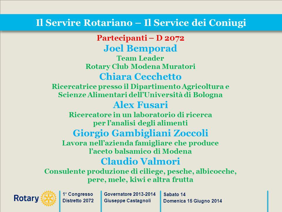 Il Servire Rotariano – Il Service dei Coniugi 1° Congresso Distretto 2072 Governatore 2013-2014 Giuseppe Castagnoli Sabato 14 Domenica 15 Giugno 2014