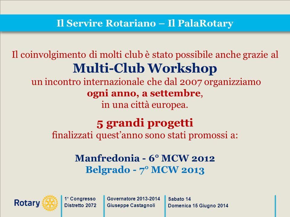 Il Servire Rotariano – Il PalaRotary 1° Congresso Distretto 2072 Governatore 2013-2014 Giuseppe Castagnoli Sabato 14 Domenica 15 Giugno 2014 Il coinvo