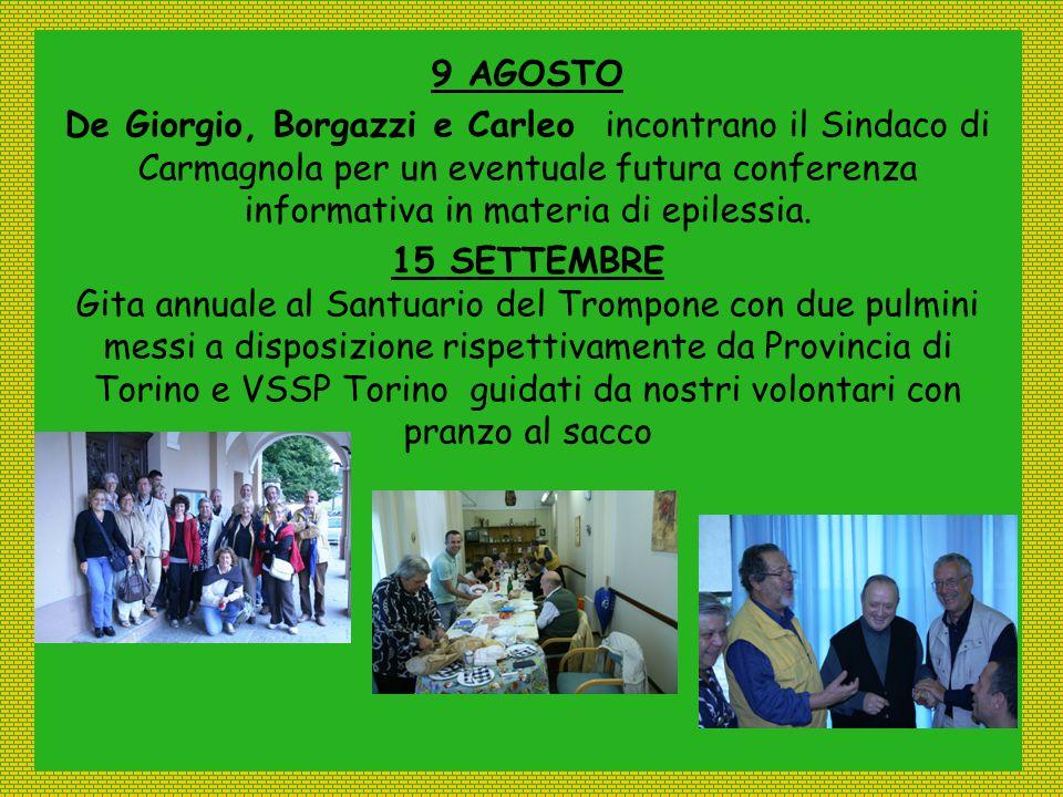 9 AGOSTO De Giorgio, Borgazzi e Carleo incontrano il Sindaco di Carmagnola per un eventuale futura conferenza informativa in materia di epilessia. 15