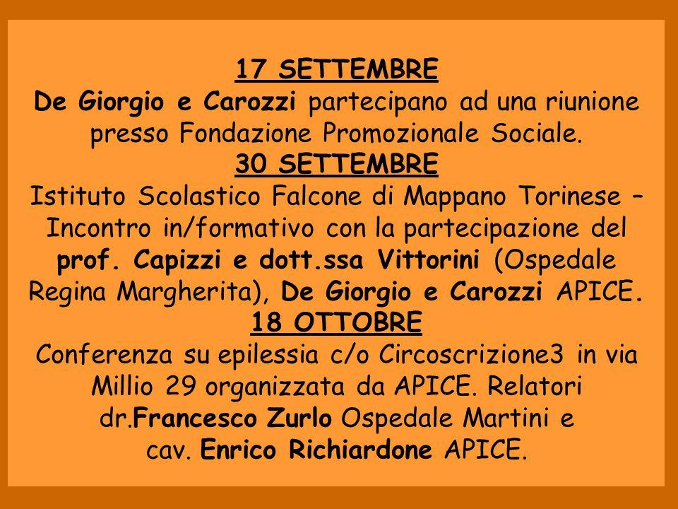17 SETTEMBRE De Giorgio e Carozzi partecipano ad una riunione presso Fondazione Promozionale Sociale. 30 SETTEMBRE Istituto Scolastico Falcone di Mapp