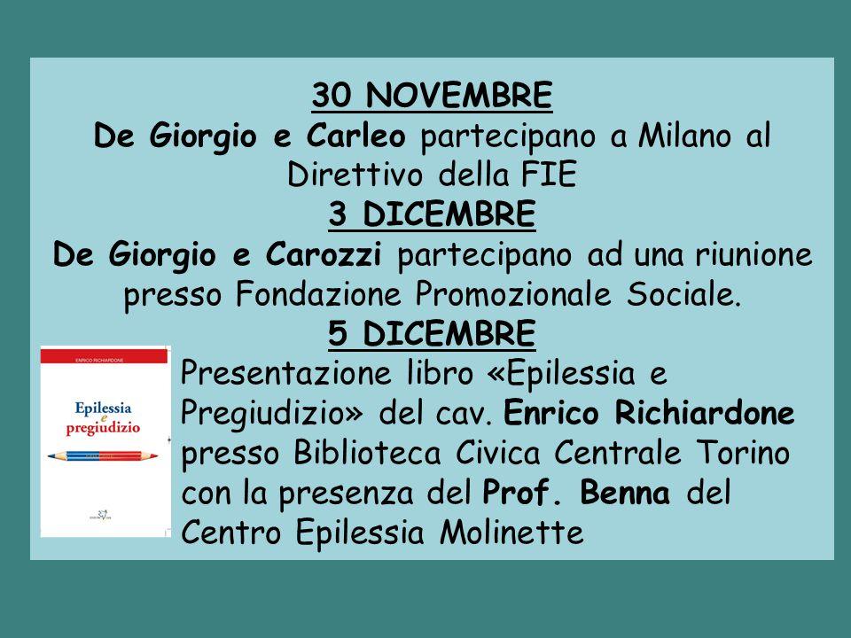30 NOVEMBRE De Giorgio e Carleo partecipano a Milano al Direttivo della FIE 3 DICEMBRE De Giorgio e Carozzi partecipano ad una riunione presso Fondazi