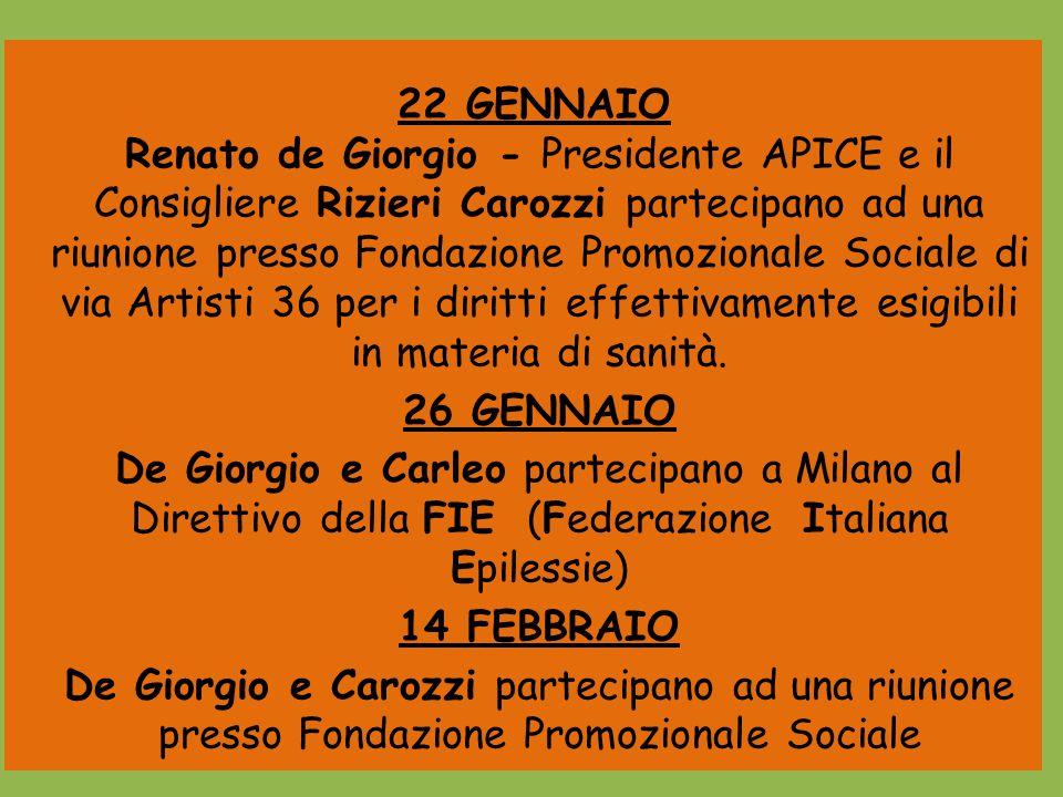 22 GENNAIO Renato de Giorgio - Presidente APICE e il Consigliere Rizieri Carozzi partecipano ad una riunione presso Fondazione Promozionale Sociale di