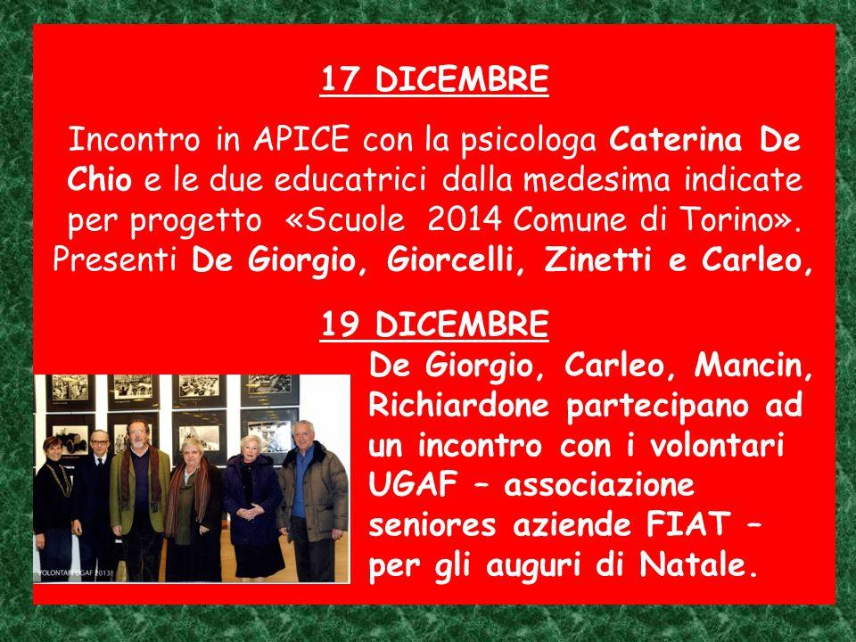 17 DICEMBRE Incontro in APICE con la psicologa Caterina De Chio e le due educatrici dalla medesima indicate per progetto «Scuole 2014 Comune di Torino