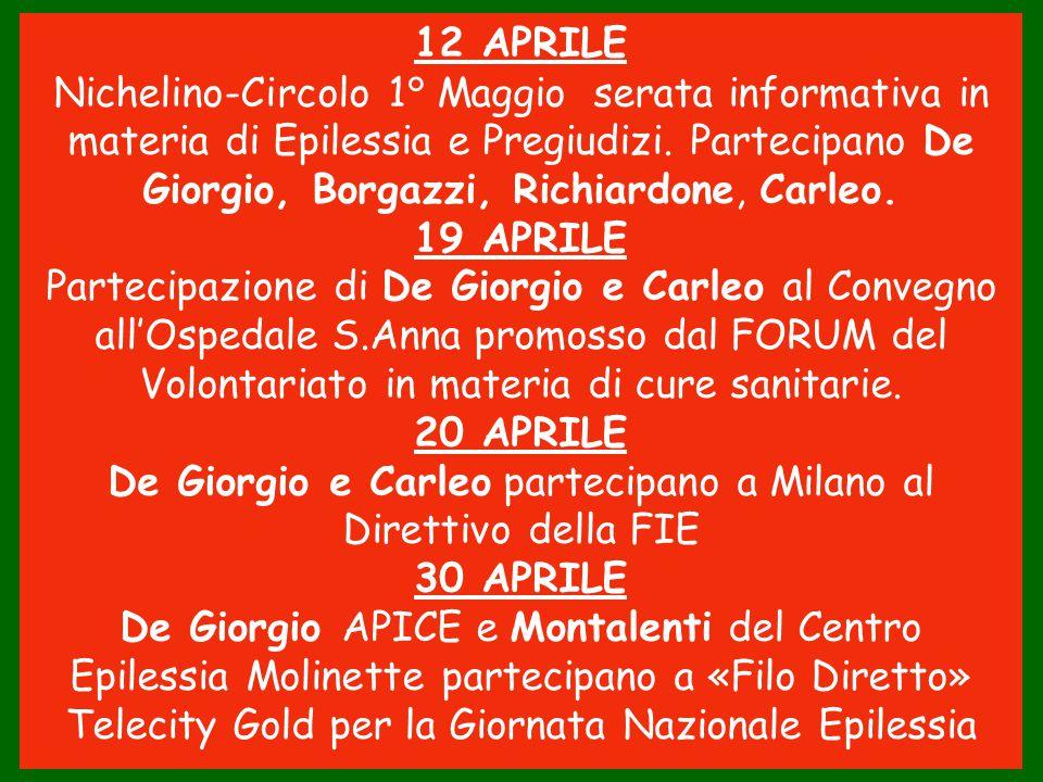12 APRILE Nichelino-Circolo 1° Maggio serata informativa in materia di Epilessia e Pregiudizi. Partecipano De Giorgio, Borgazzi, Richiardone, Carleo.