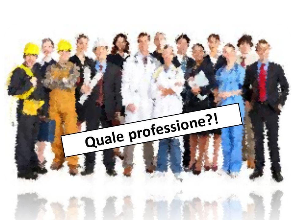 Quale professione?!