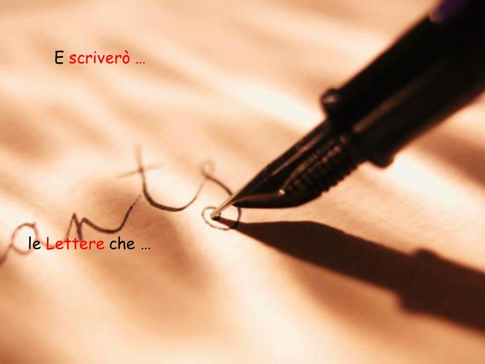 E scriverò … le Lettere che …