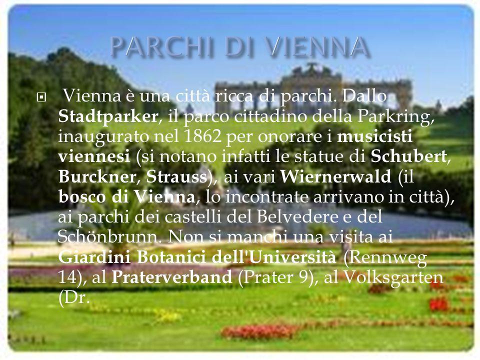 Vienna è una città ricca di parchi. Dallo Stadtparker, il parco cittadino della Parkring, inaugurato nel 1862 per onorare i musicisti viennesi (si n