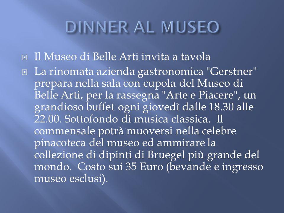  Il Museo di Belle Arti invita a tavola  La rinomata azienda gastronomica