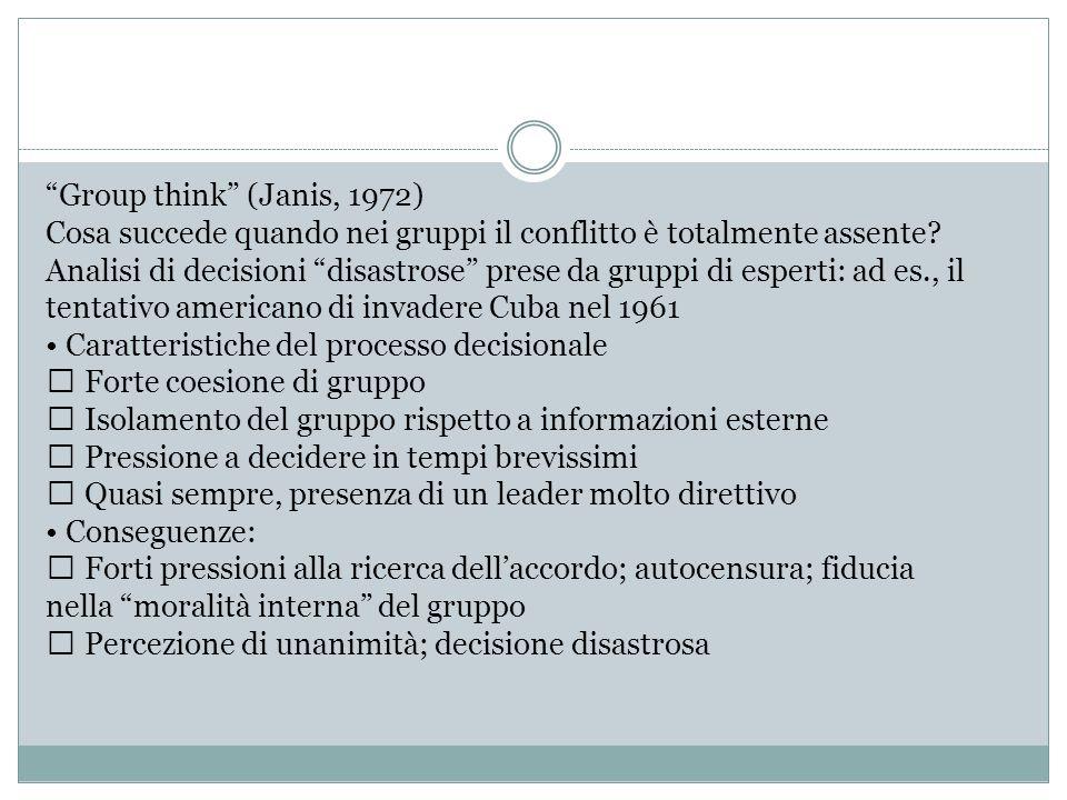 """""""Group think"""" (Janis, 1972) Cosa succede quando nei gruppi il conflitto è totalmente assente? Analisi di decisioni """"disastrose"""" prese da gruppi di esp"""