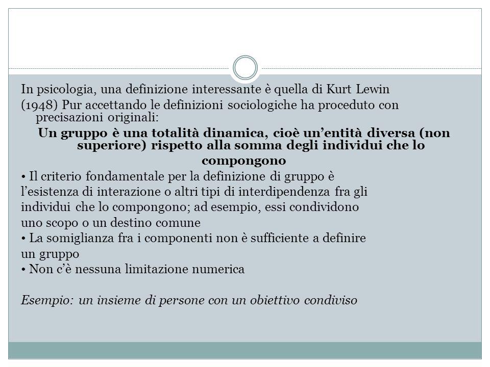 In psicologia, una definizione interessante è quella di Kurt Lewin (1948) Pur accettando le definizioni sociologiche ha proceduto con precisazioni ori