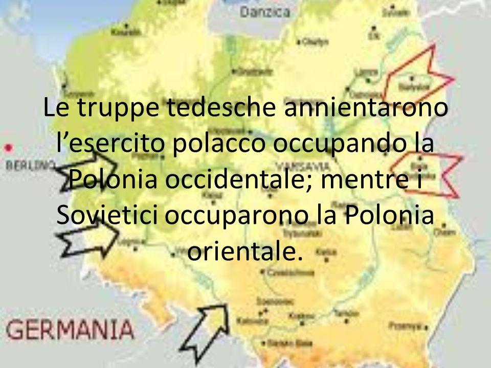 Le truppe tedesche annientarono l'esercito polacco occupando la Polonia occidentale; mentre i Sovietici occuparono la Polonia orientale.