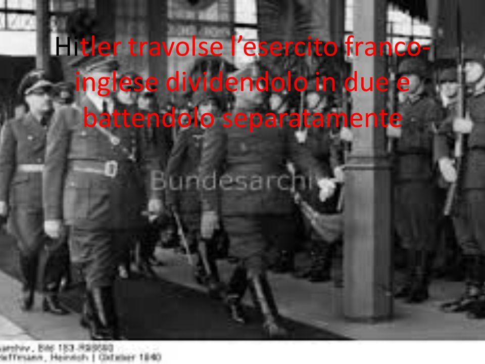 Hitler travolse l'esercito franco- inglese dividendolo in due e battendolo separatamente