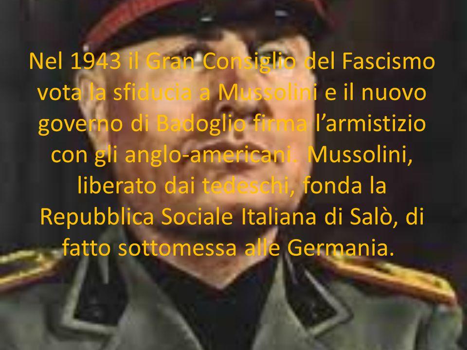 Nel 1943 il Gran Consiglio del Fascismo vota la sfiducia a Mussolini e il nuovo governo di Badoglio firma l'armistizio con gli anglo-americani. Mussol