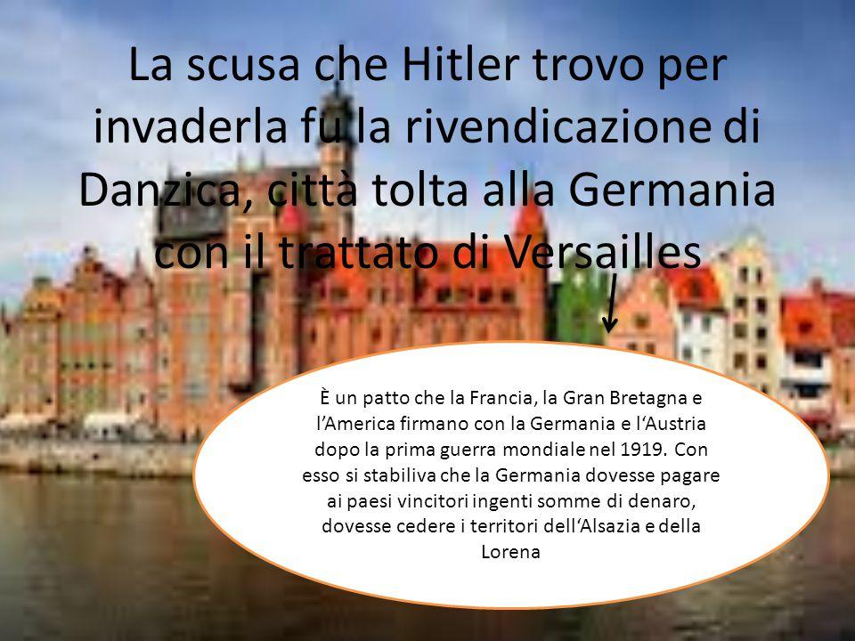 La scusa che Hitler trovo per invaderla fu la rivendicazione di Danzica, città tolta alla Germania con il trattato di Versailles È un patto che la Fra
