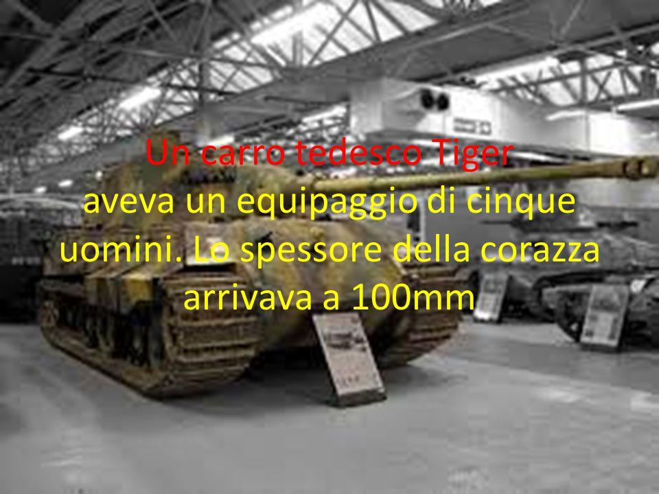 Un carro tedesco Tiger aveva un equipaggio di cinque uomini. Lo spessore della corazza arrivava a 100mm