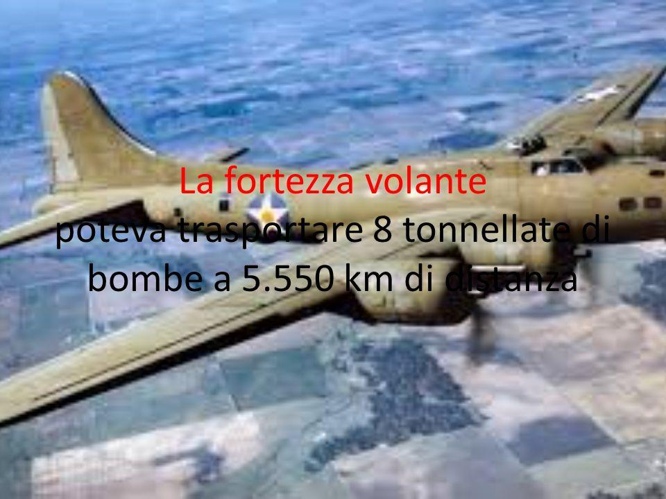 La fortezza volante poteva trasportare 8 tonnellate di bombe a 5.550 km di distanza