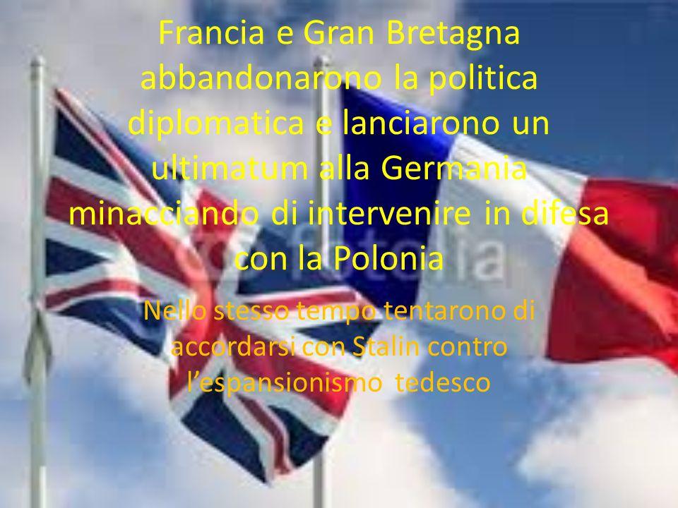 Francia e Gran Bretagna abbandonarono la politica diplomatica e lanciarono un ultimatum alla Germania minacciando di intervenire in difesa con la Polo