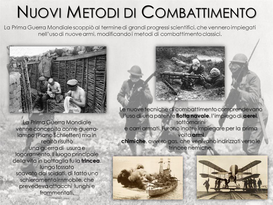 La Prima Guerra Mondiale venne concepita come guerra- lampo (Piano Schlieffen) ma in realtà risultò una guerra di usura e logoramento.