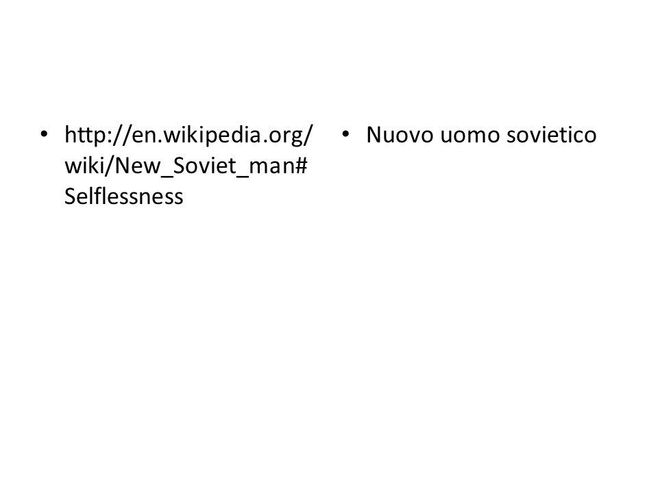 http://en.wikipedia.org/ wiki/New_Soviet_man# Selflessness Nuovo uomo sovietico