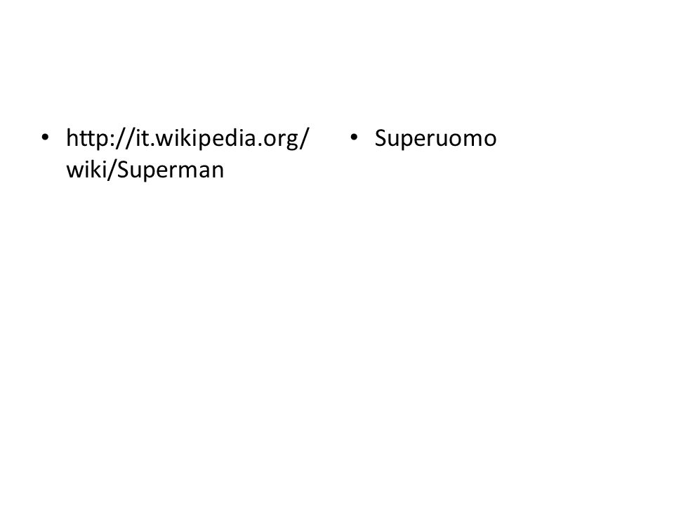 http://it.wikipedia.org/ wiki/Superman Superuomo