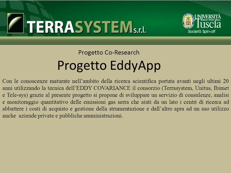 Progetto Co-Research Progetto EddyApp Con le conoscenze maturate nell'ambito della ricerca scientifica portata avanti negli ultimi 20 anni utilizzando