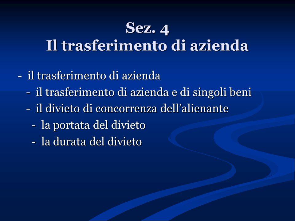 Sez. 4 Il trasferimento di azienda - il trasferimento di azienda - il trasferimento di azienda e di singoli beni - il trasferimento di azienda e di si